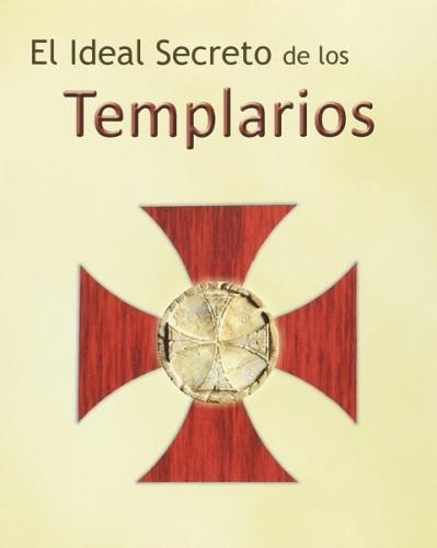 El Ideal secreto de los Templarios