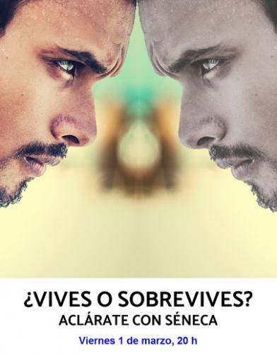 Conferencia: ¿Vives o sobrevives? Aclárate con Séneca